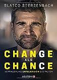 Change als Chance: Veränderung erfolgreich...